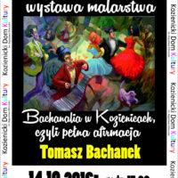 Wystawa malarstwa Tomasza Bachanek