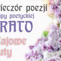 """Wieczór poezji Grupy Poetyckiej ERATO pt. """"Majowe nuty"""""""